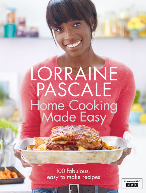 Book Review Home Cooking Made Easy By Lorraine Pascale