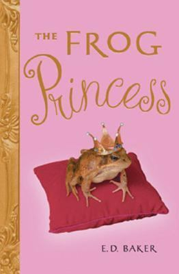 The Frog Princess by E.D. Baker