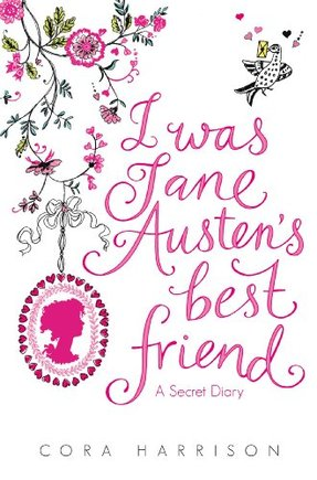 I was Jane Austens best friend by Cora Harrison